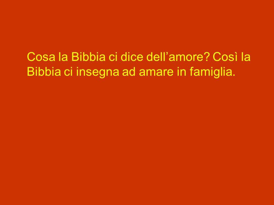Cosa la Bibbia ci dice dell'amore