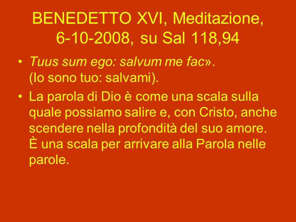 BENEDETTO XVI, Meditazione, 6-10-2008, su Sal 118,94