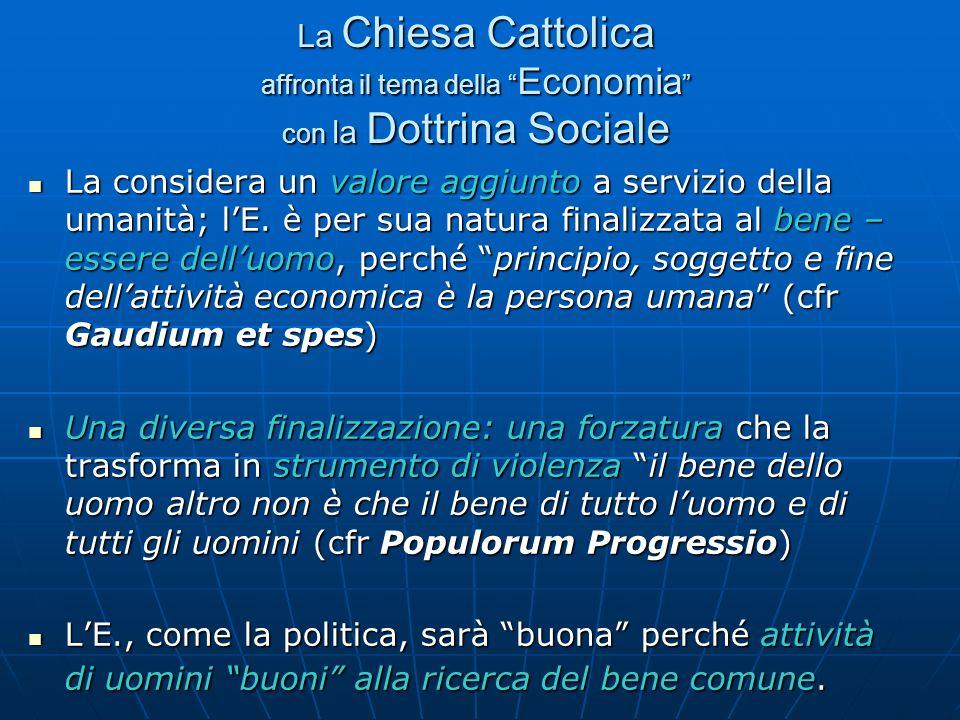 La Chiesa Cattolica affronta il tema della Economia con la Dottrina Sociale