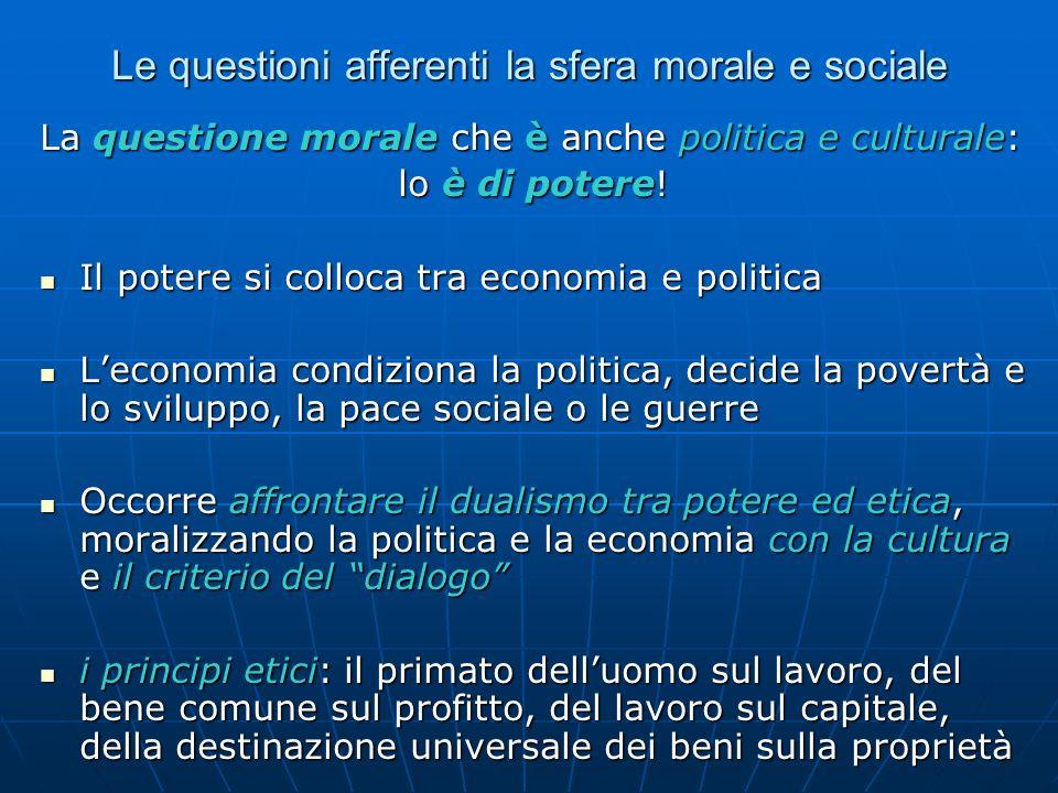 Le questioni afferenti la sfera morale e sociale