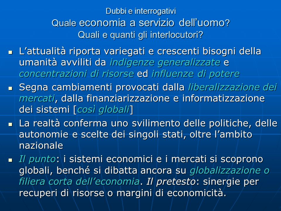 Dubbi e interrogativi Quale economia a servizio dell'uomo