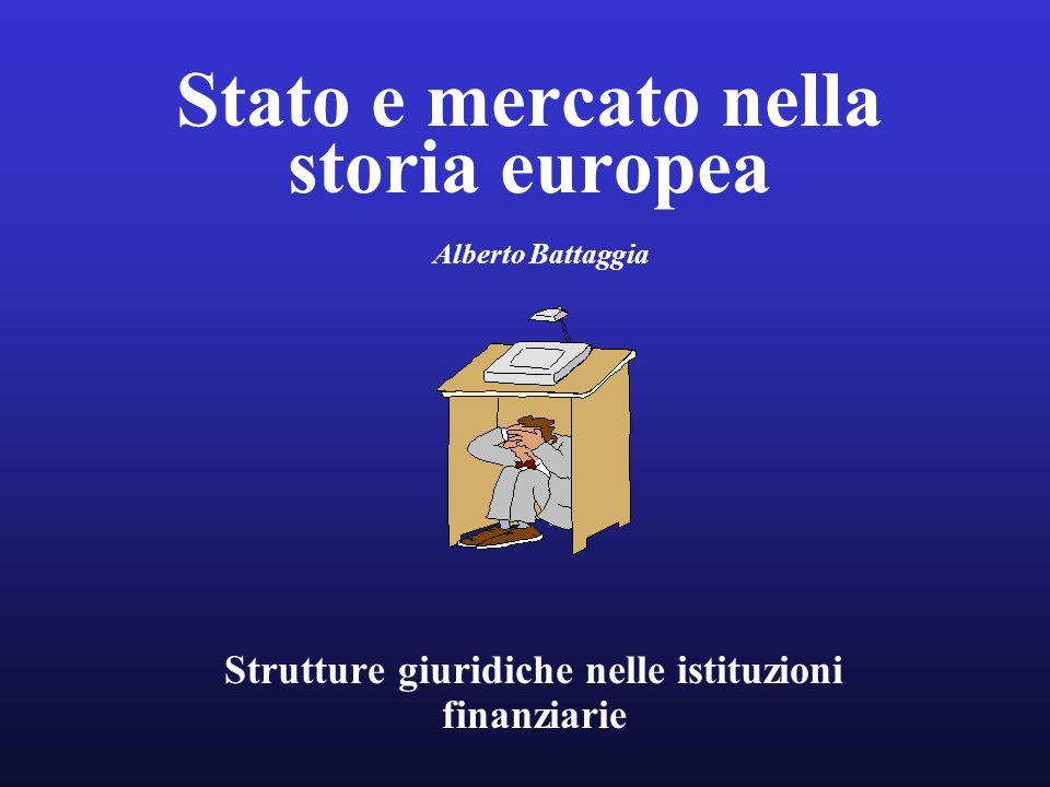 Stato e mercato nella storia europea Alberto Battaggia