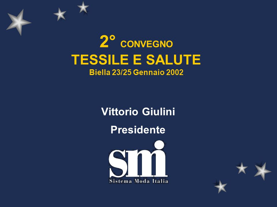 2° CONVEGNO TESSILE E SALUTE Biella 23/25 Gennaio 2002