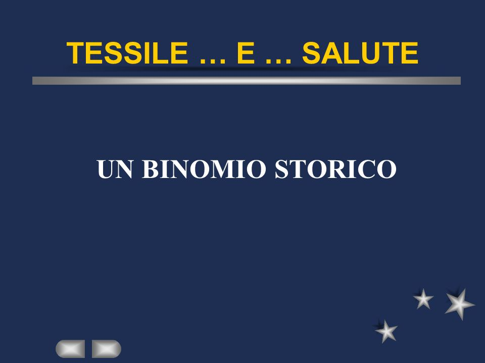 TESSILE … E … SALUTE UN BINOMIO STORICO