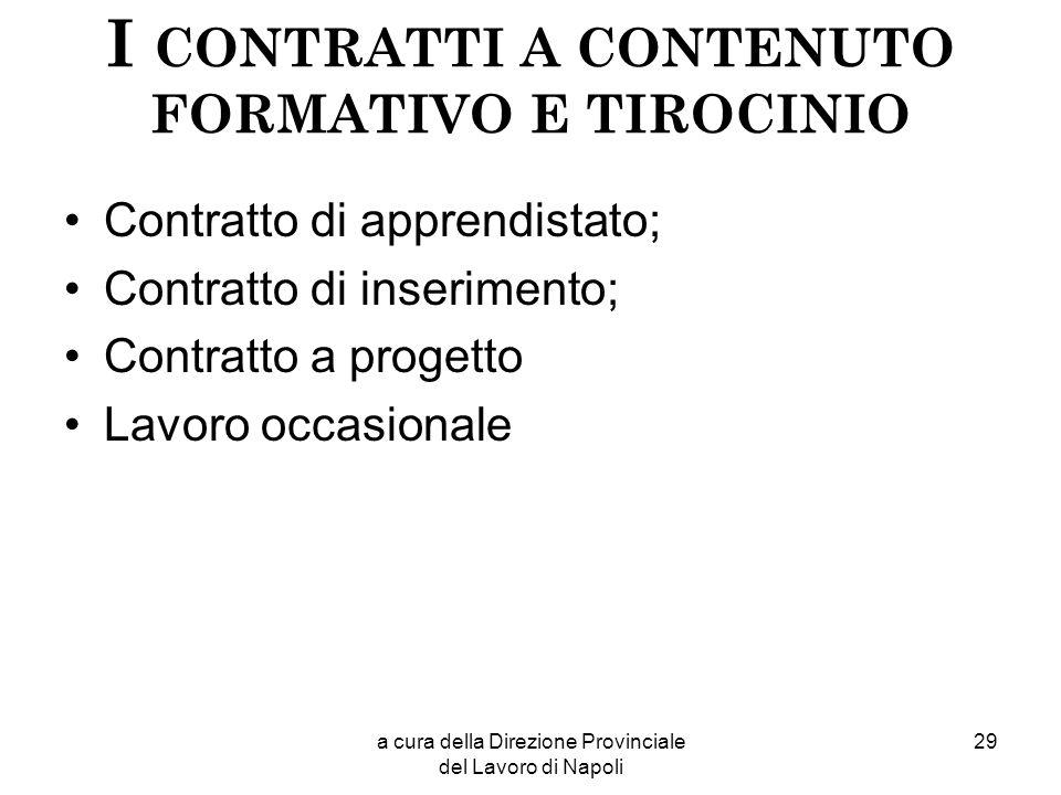 I CONTRATTI A CONTENUTO FORMATIVO E TIROCINIO