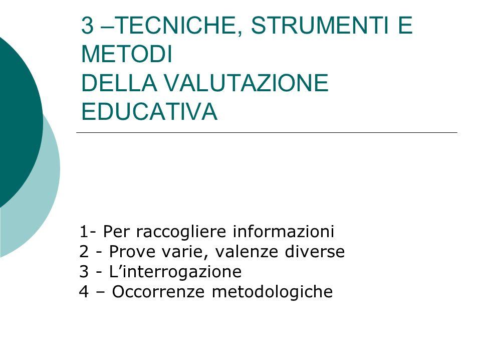3 –TECNICHE, STRUMENTI E METODI DELLA VALUTAZIONE EDUCATIVA