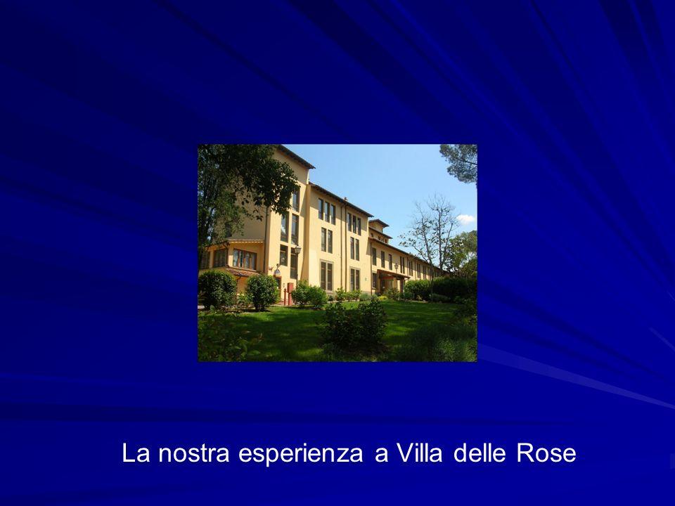 La nostra esperienza a Villa delle Rose