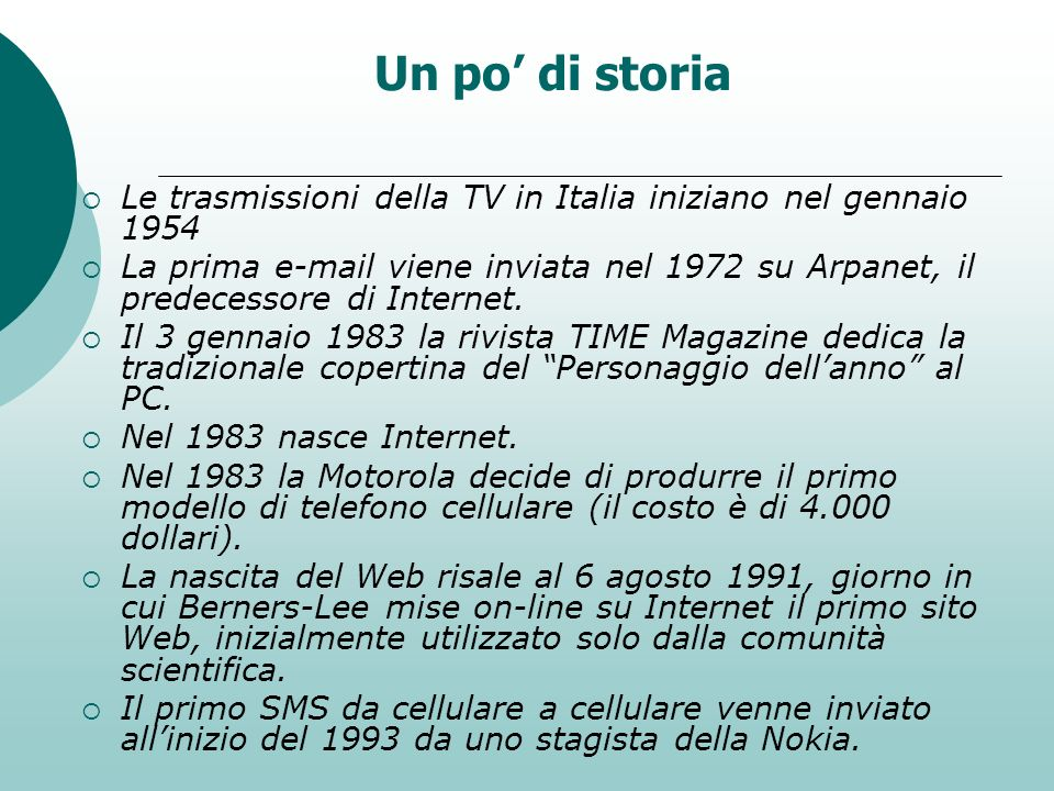 Un po' di storia Le trasmissioni della TV in Italia iniziano nel gennaio 1954.