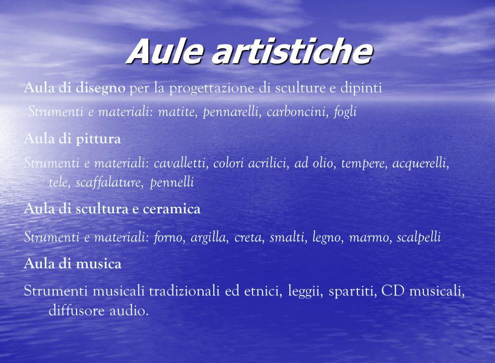 Aule artistiche Aula di disegno per la progettazione di sculture e dipinti. Strumenti e materiali: matite, pennarelli, carboncini, fogli.