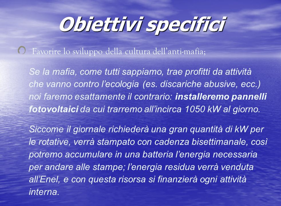Obiettivi specifici Favorire lo sviluppo della cultura dell'anti-mafia;