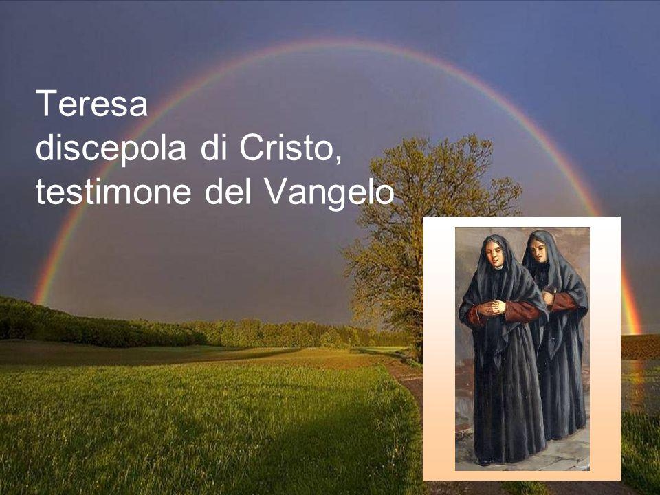 Teresa discepola di Cristo, testimone del Vangelo