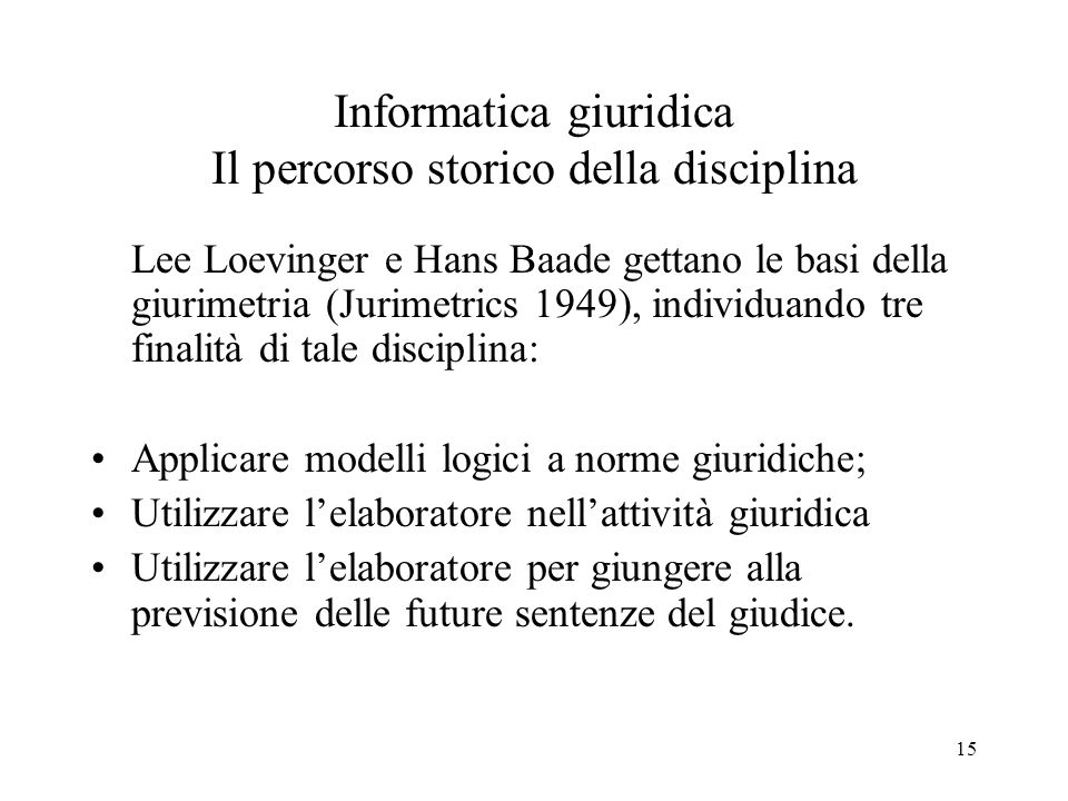 Informatica giuridica Il percorso storico della disciplina