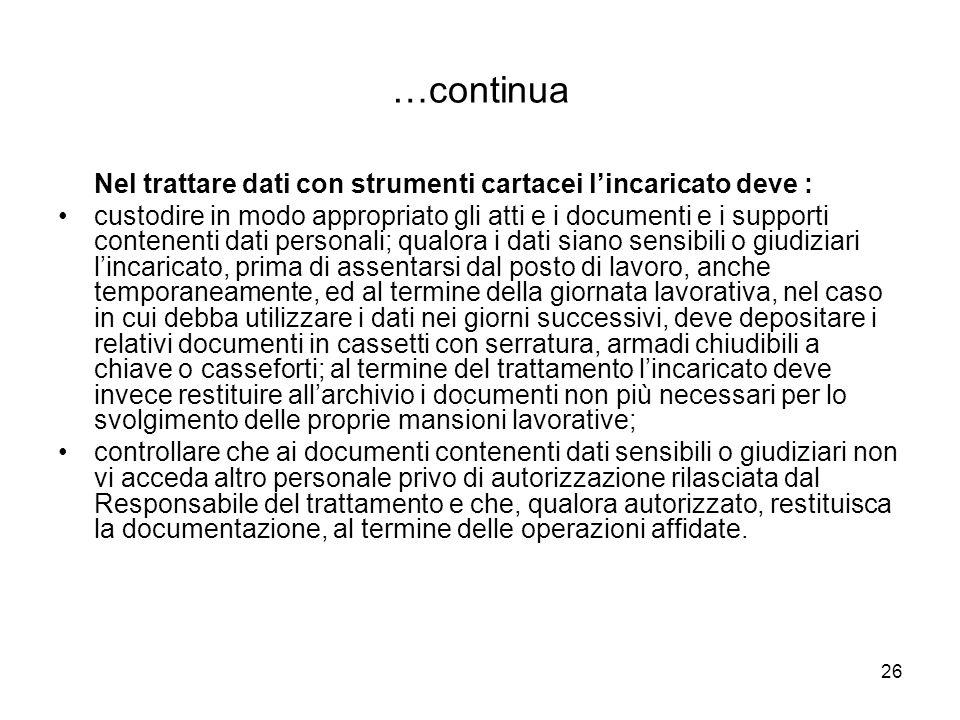…continua Nel trattare dati con strumenti cartacei l'incaricato deve :