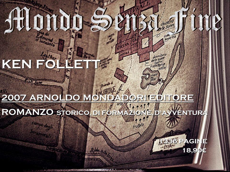 KEN FOLLETT Mondo Senza Fine 2007 ARNOLDO MONDADORI EDITORE