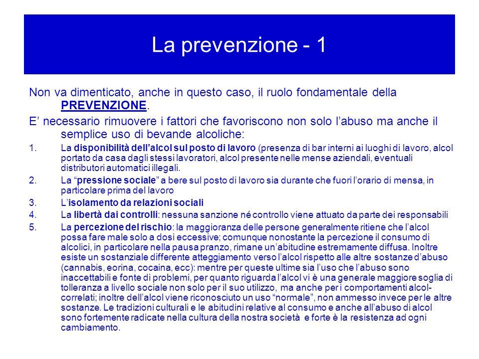 La prevenzione - 1 Non va dimenticato, anche in questo caso, il ruolo fondamentale della PREVENZIONE.