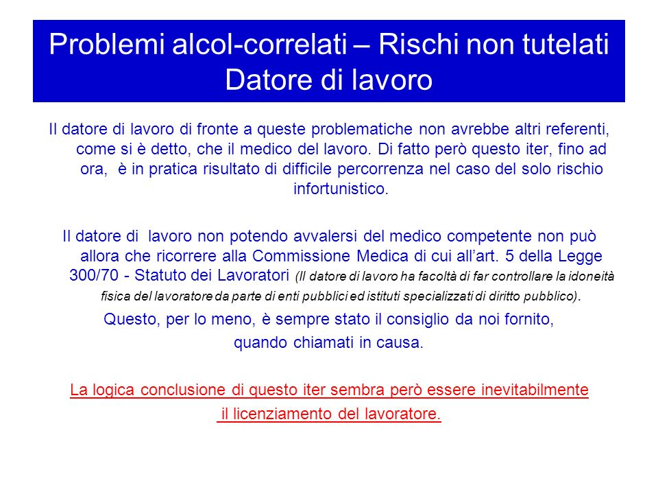 Problemi alcol-correlati – Rischi non tutelati Datore di lavoro