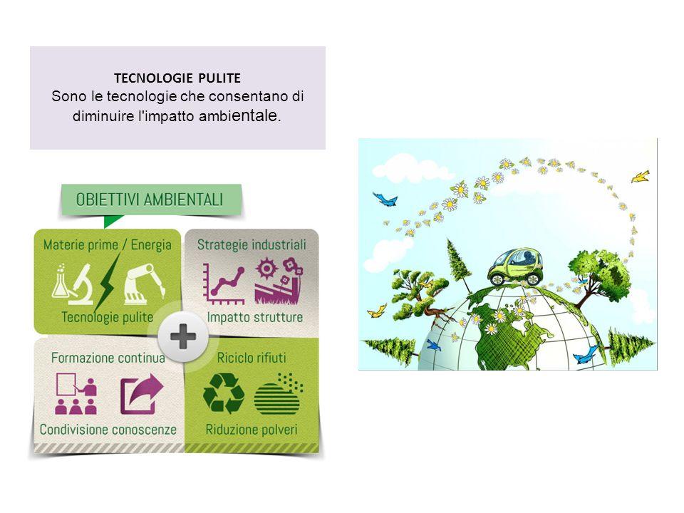 Sono le tecnologie che consentano di diminuire l impatto ambientale.