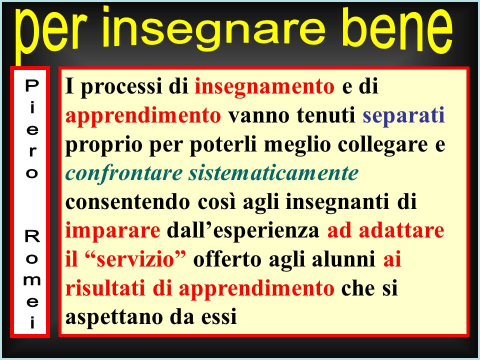 per insegnare bene Piero Romei.