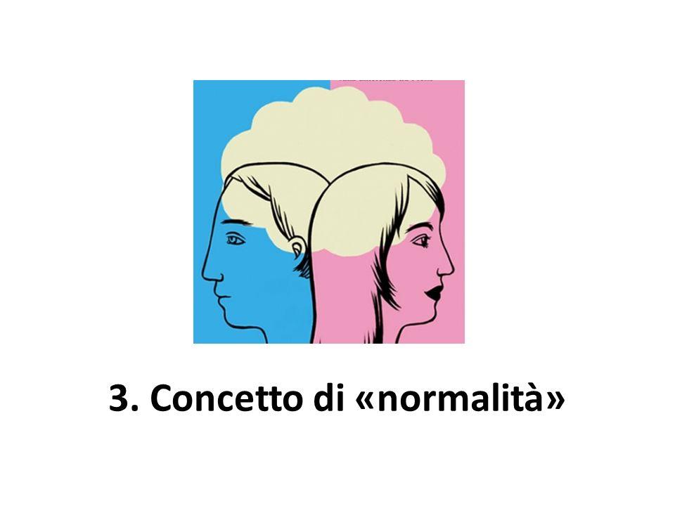 3. Concetto di «normalità»