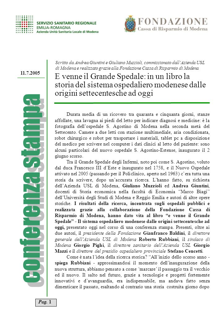 Scritto da Andrea Giuntini e Giuliano Muzzioli, commissionato dall'Azienda USL di Modena e realizzato grazie alla Fondazione Cassa di Risparmio di Modena