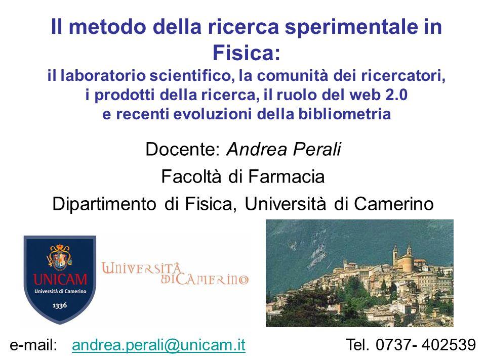 Il metodo della ricerca sperimentale in Fisica: il laboratorio scientifico, la comunità dei ricercatori, i prodotti della ricerca, il ruolo del web 2.0 e recenti evoluzioni della bibliometria