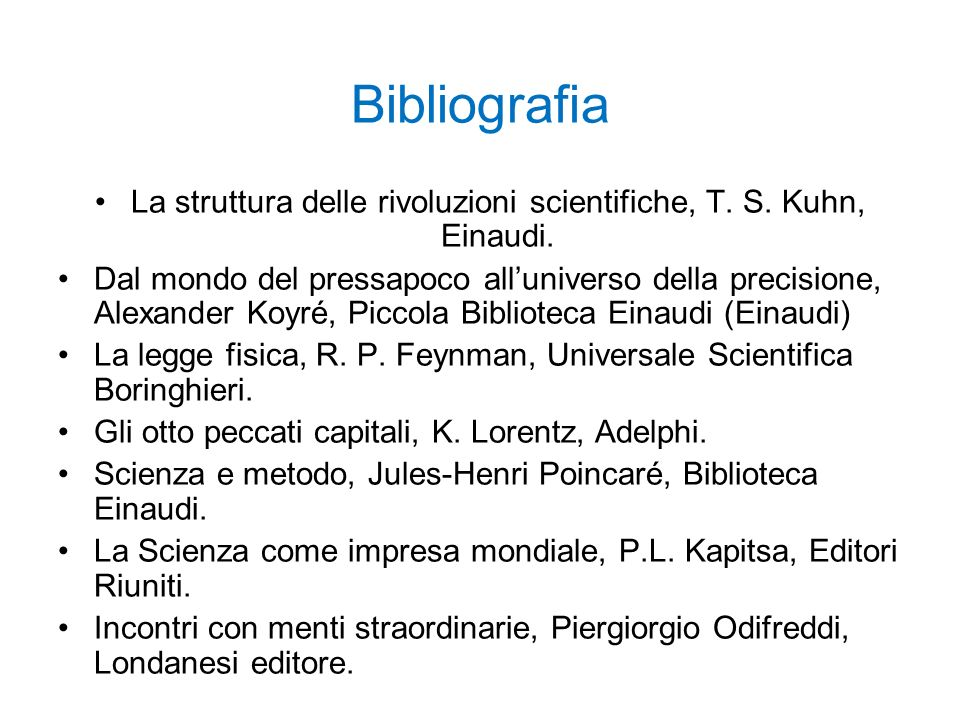 La struttura delle rivoluzioni scientifiche, T. S. Kuhn, Einaudi.