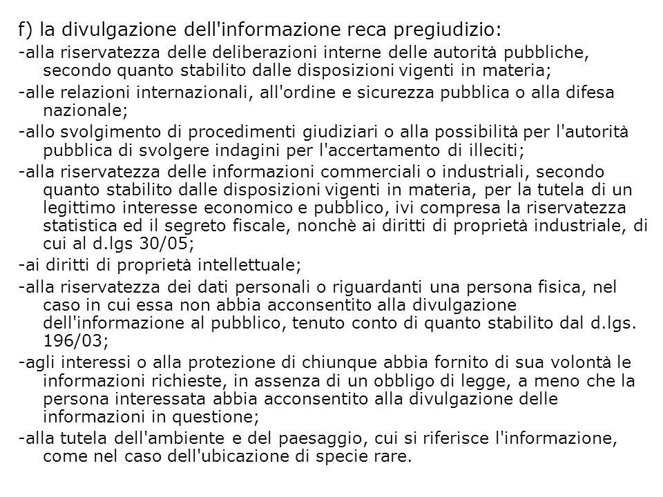 f) la divulgazione dell informazione reca pregiudizio: