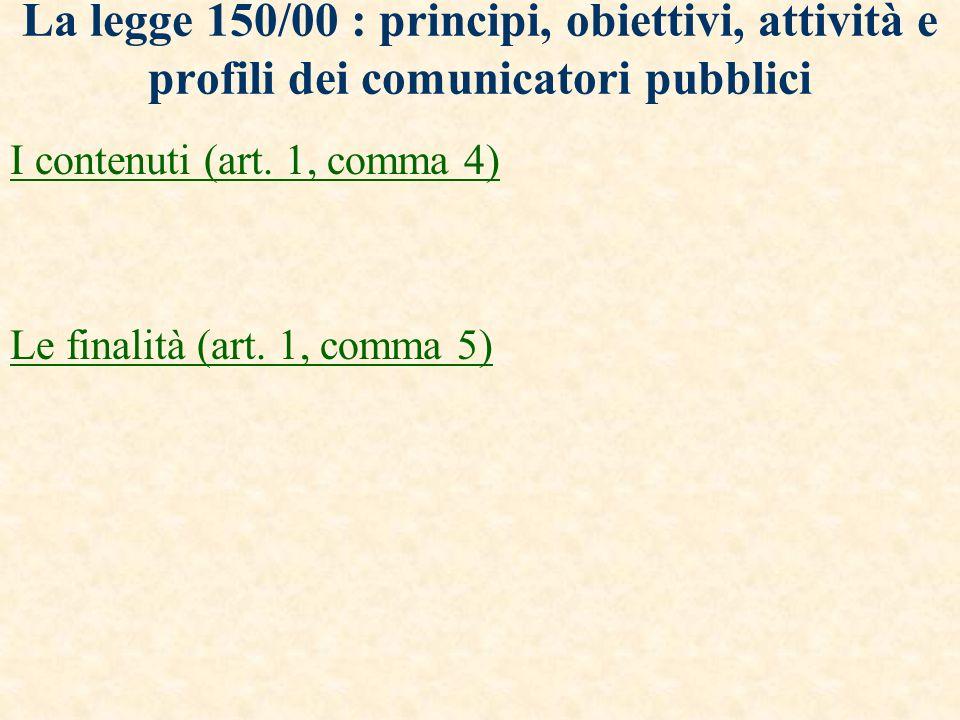 La legge 150/00 : principi, obiettivi, attività e profili dei comunicatori pubblici