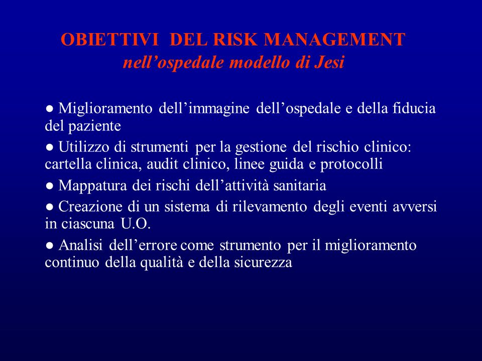 OBIETTIVI DEL RISK MANAGEMENT nell'ospedale modello di Jesi