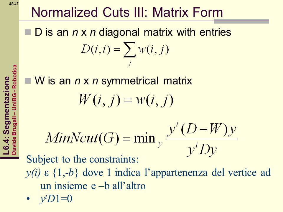 Normalized Cuts III: Matrix Form