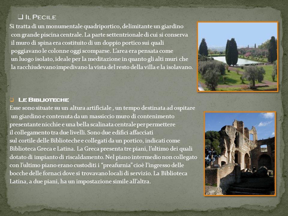 Il PecileSi tratta di un monumentale quadriportico, delimitante un giardino. con grande piscina centrale. La parte settentrionale di cui si conserva.