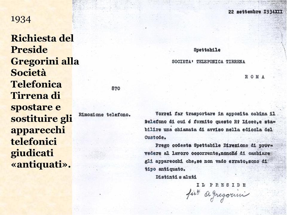 1934 Richiesta del Preside Gregorini alla Società Telefonica Tirrena di spostare e sostituire gli apparecchi telefonici giudicati «antiquati».