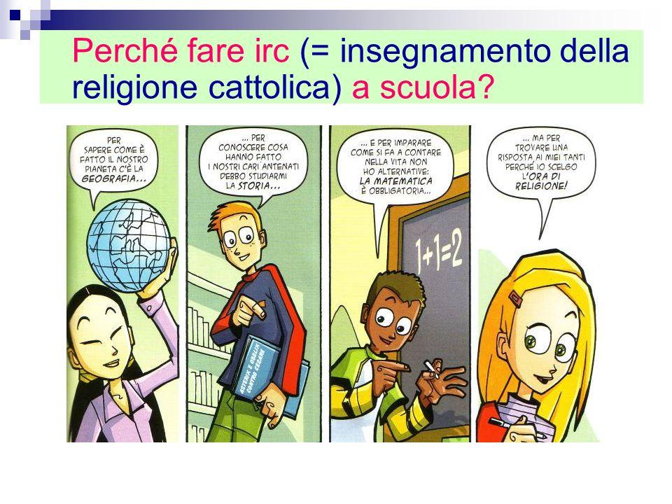 Perché fare irc (= insegnamento della religione cattolica) a scuola