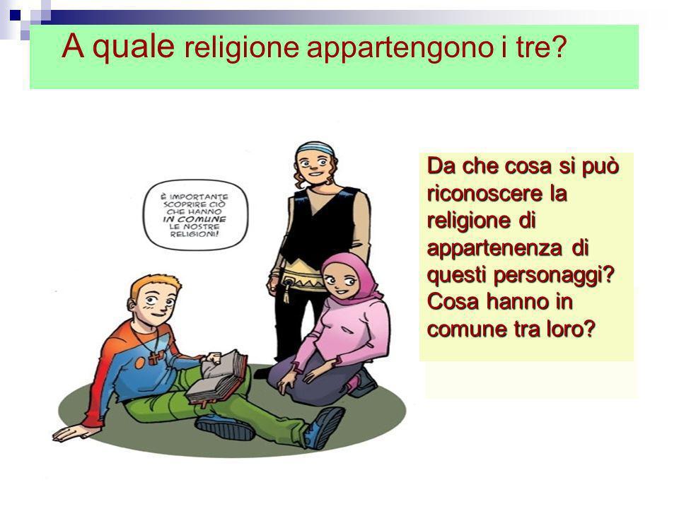A quale religione appartengono i tre