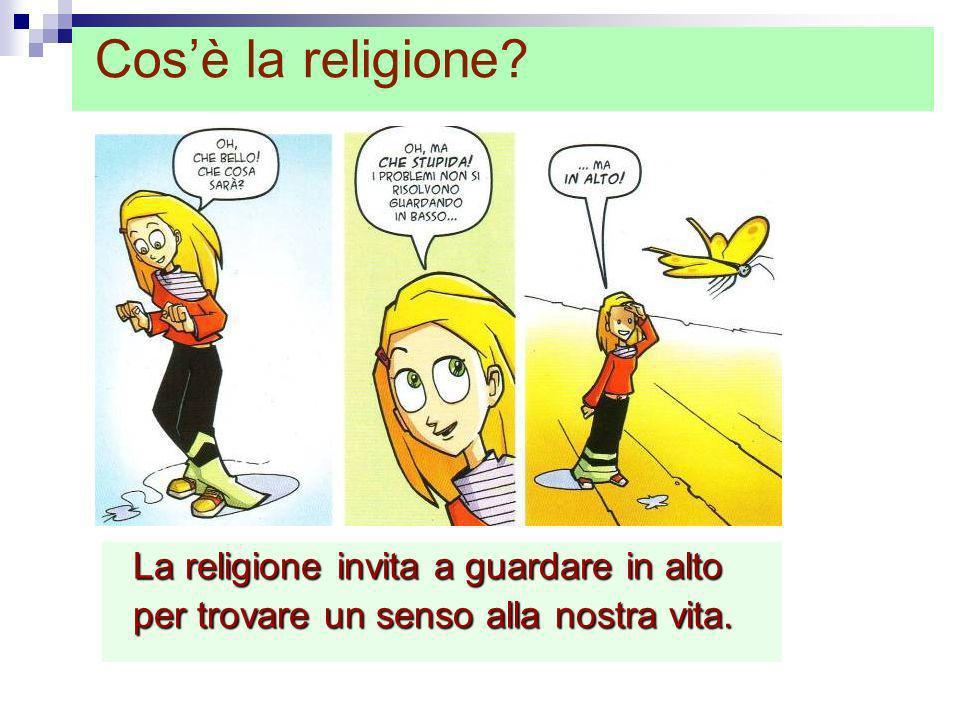 Cos'è la religione La religione invita a guardare in alto