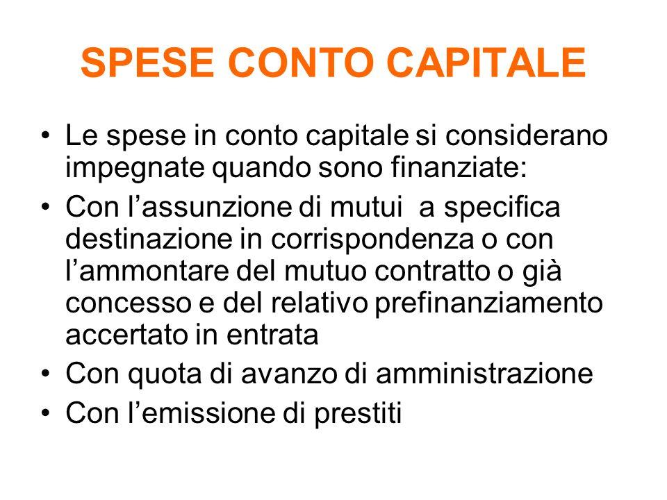 SPESE CONTO CAPITALE Le spese in conto capitale si considerano impegnate quando sono finanziate: