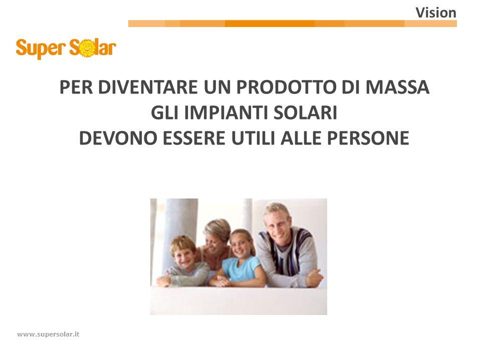 pensare al cliente La mission di Solar Systems SpA
