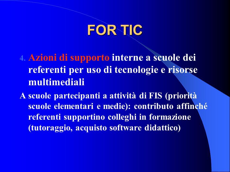 FOR TIC Azioni di supporto interne a scuole dei referenti per uso di tecnologie e risorse multimediali.
