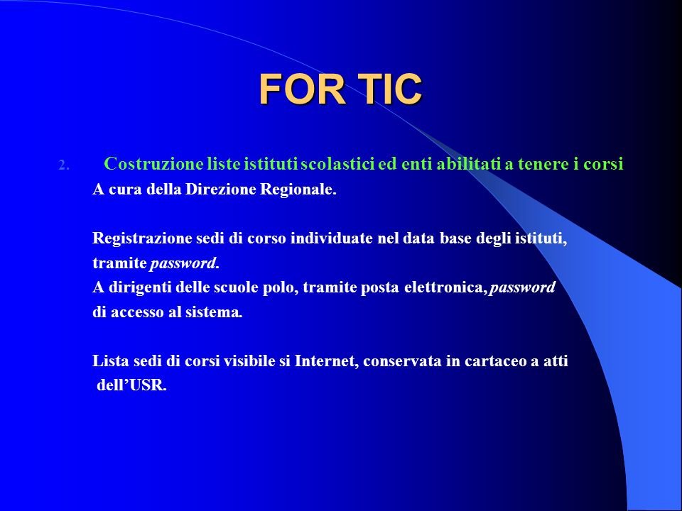 FOR TIC Costruzione liste istituti scolastici ed enti abilitati a tenere i corsi. A cura della Direzione Regionale.