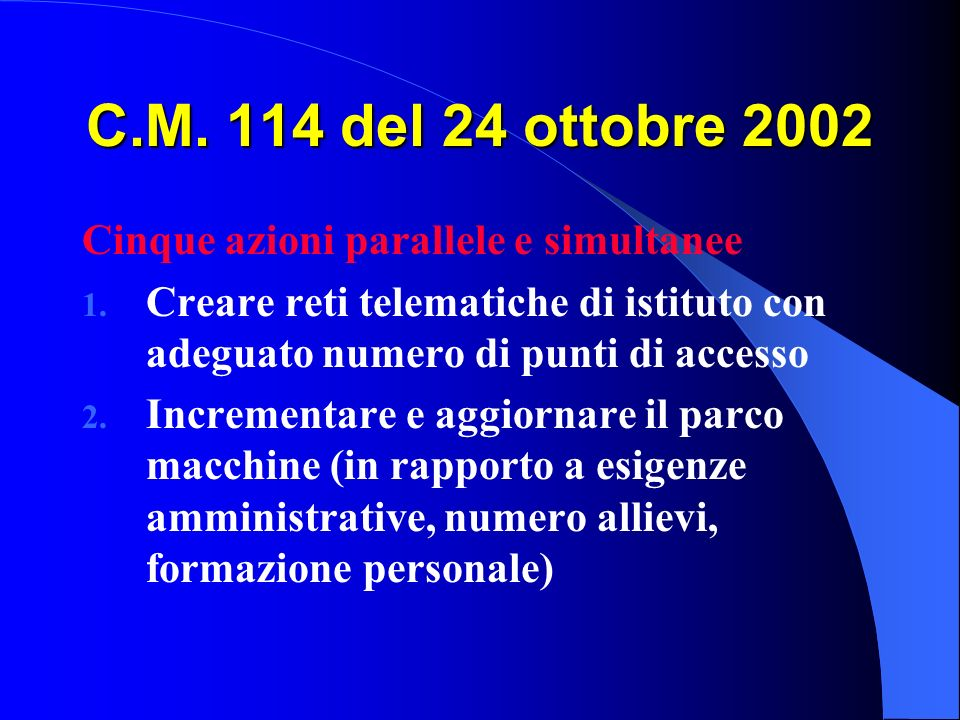 C.M. 114 del 24 ottobre 2002 Cinque azioni parallele e simultanee