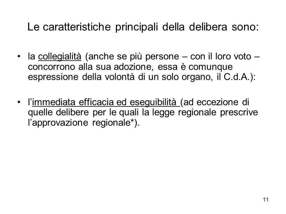 Le caratteristiche principali della delibera sono: