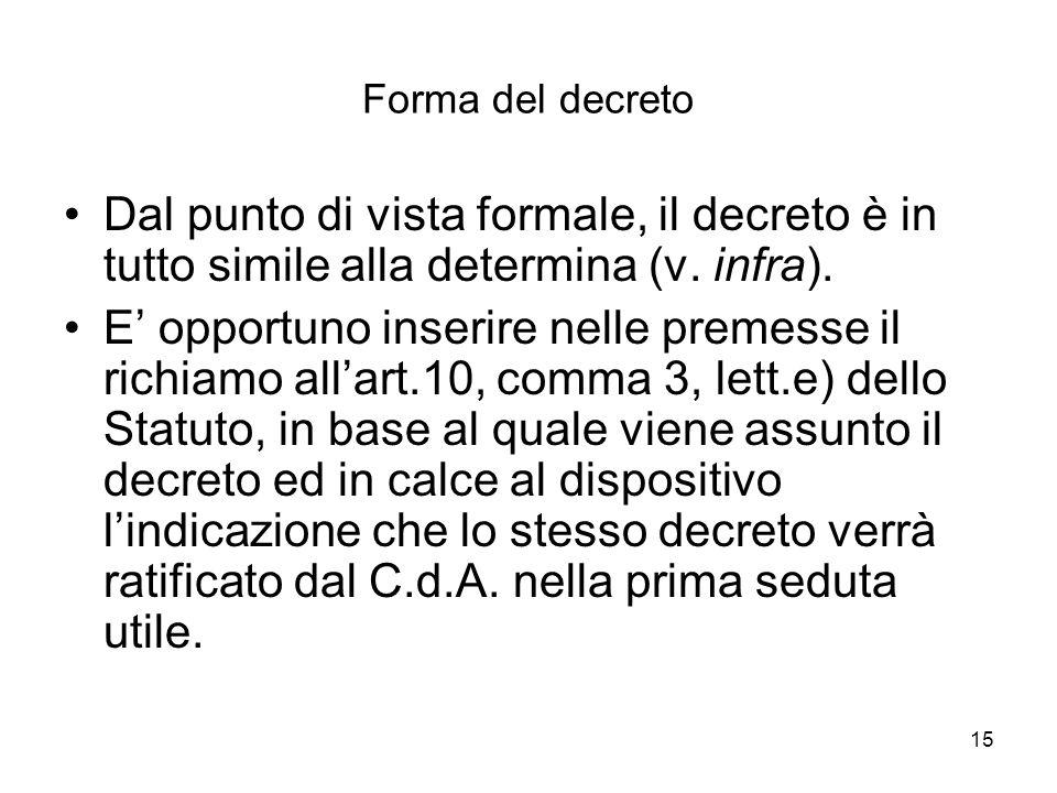 Forma del decreto Dal punto di vista formale, il decreto è in tutto simile alla determina (v. infra).