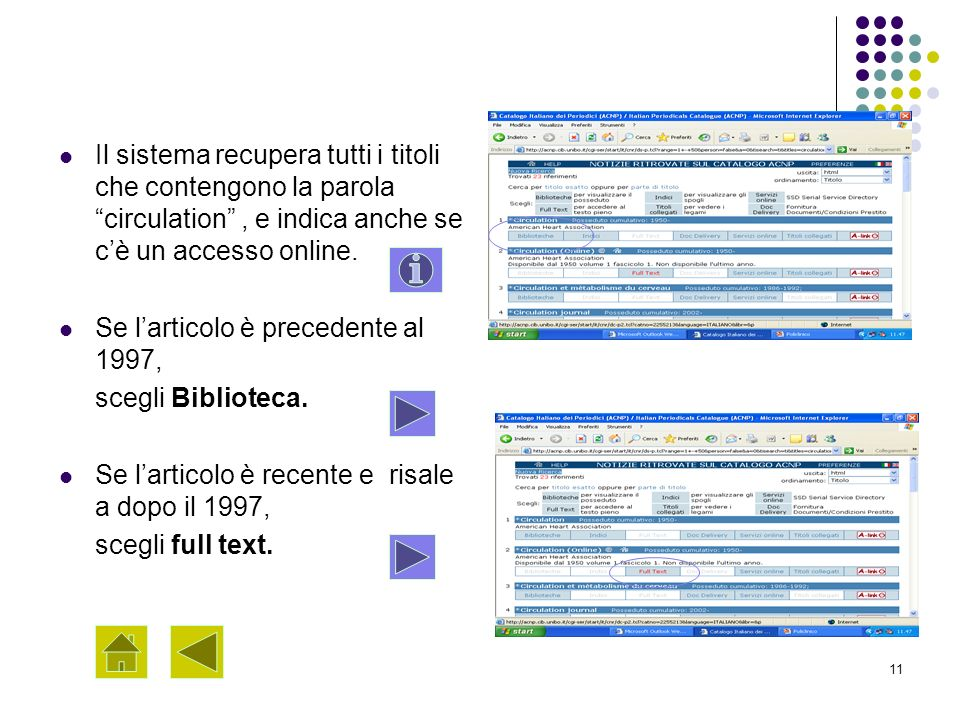 Il sistema recupera tutti i titoli che contengono la parola circulation , e indica anche se c'è un accesso online.