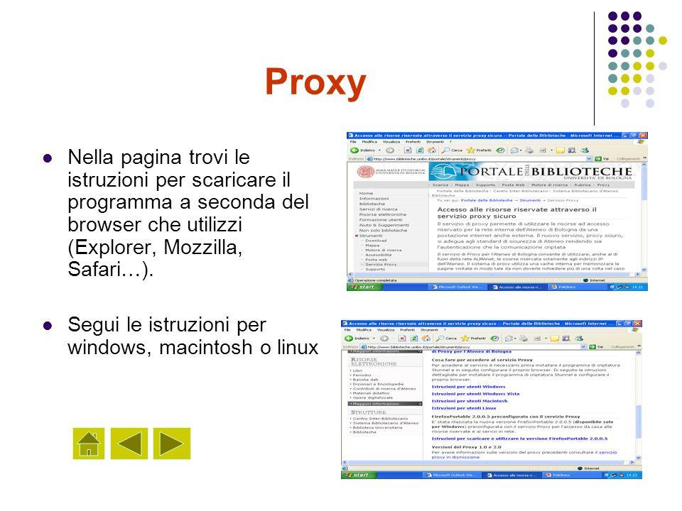 Proxy Nella pagina trovi le istruzioni per scaricare il programma a seconda del browser che utilizzi (Explorer, Mozzilla, Safari…).