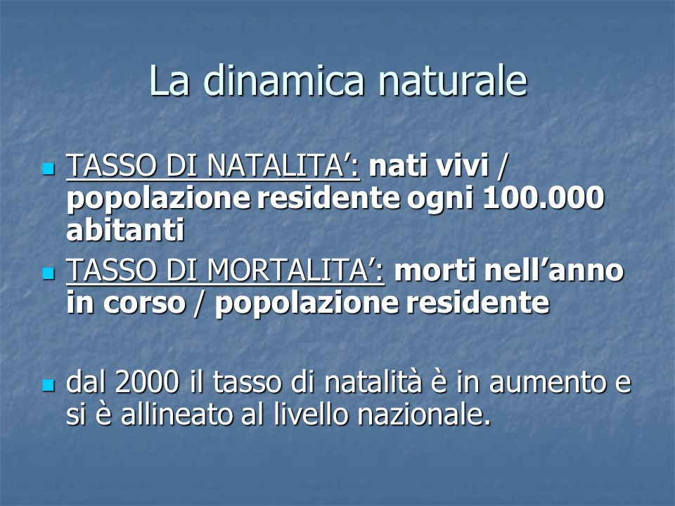 La dinamica naturale TASSO DI NATALITA': nati vivi / popolazione residente ogni 100.000 abitanti.