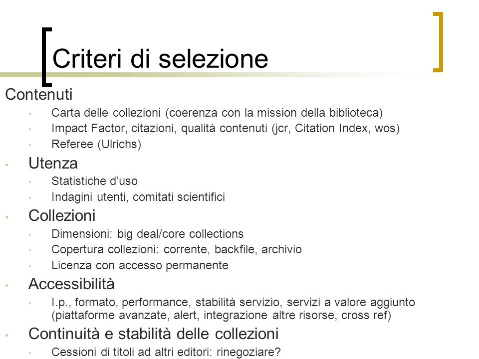 Criteri di selezione Contenuti Utenza Collezioni Accessibilità