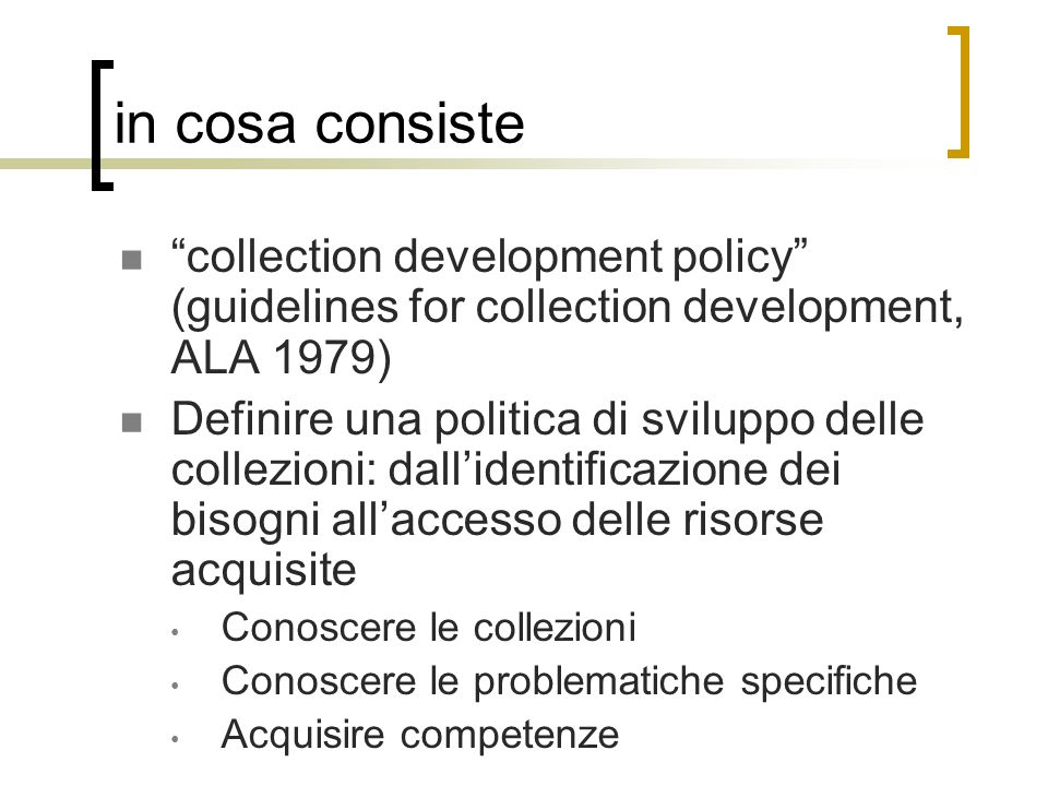 in cosa consiste collection development policy (guidelines for collection development, ALA 1979)