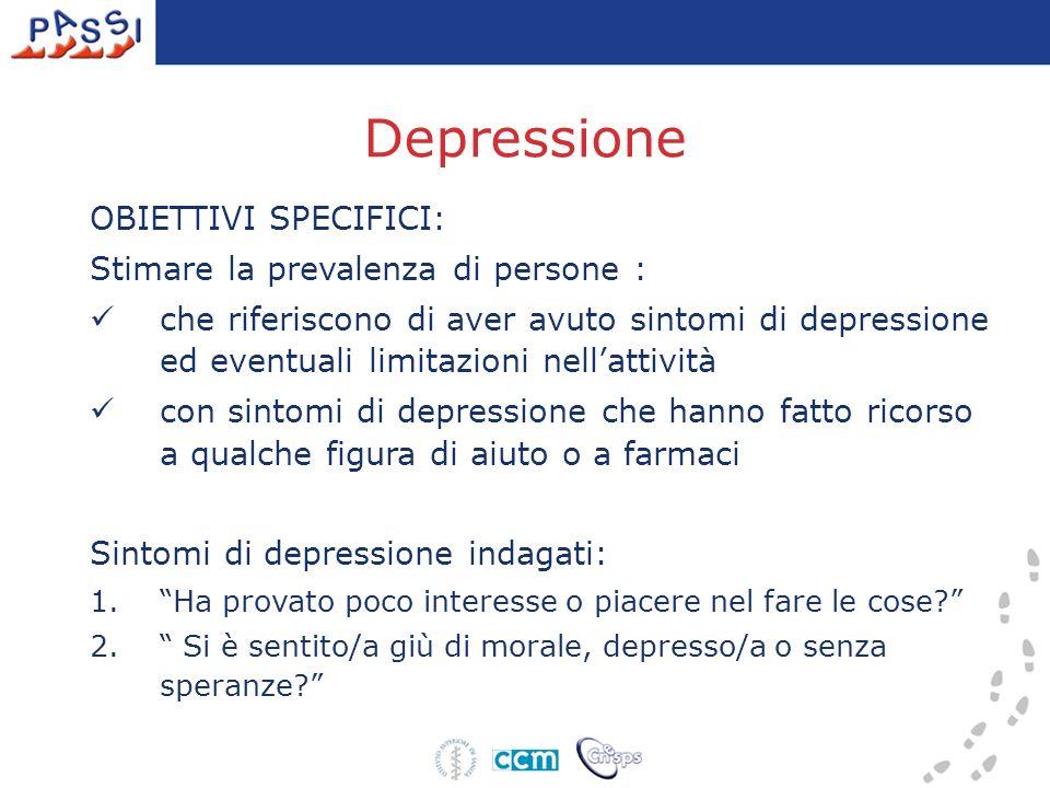 Depressione OBIETTIVI SPECIFICI: Stimare la prevalenza di persone :