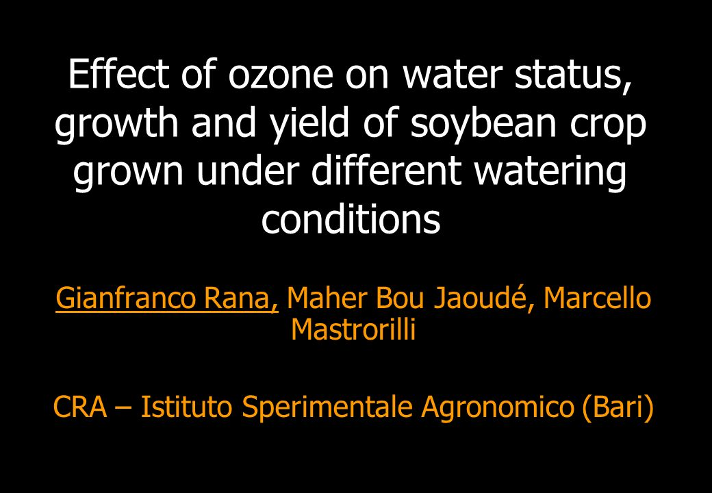 Effect of ozone on water status, growth and yield of soybean crop grown under different watering conditions