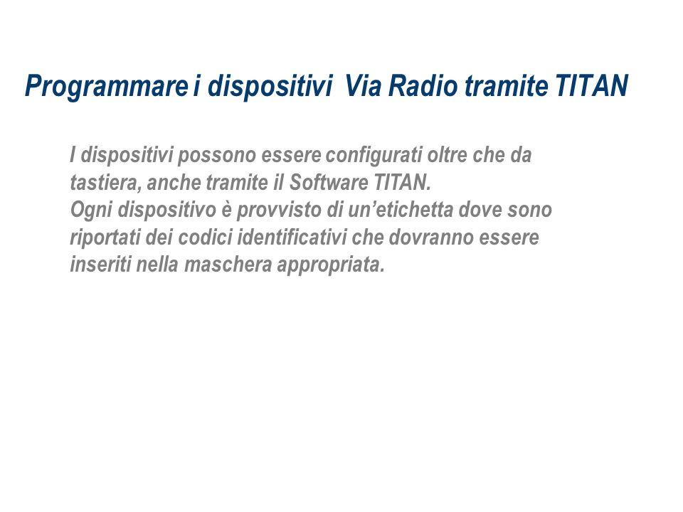 Programmare i dispositivi Via Radio tramite TITAN